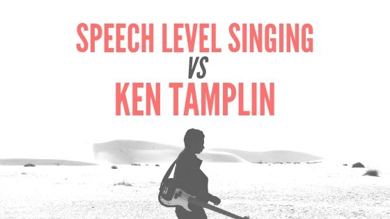 Speech Level Singing vs. Ken Tamplin – Truth Revealed!!!