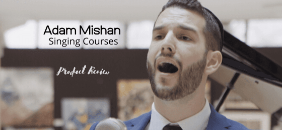Adam Mishan Review – Surprisingly Neat Singing Courses!