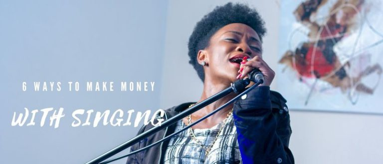 6 Ways to Make Money with Singing – No more starving!