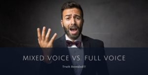 The Hidden Truth About Singing Mixed Voice and Building Full Voice
