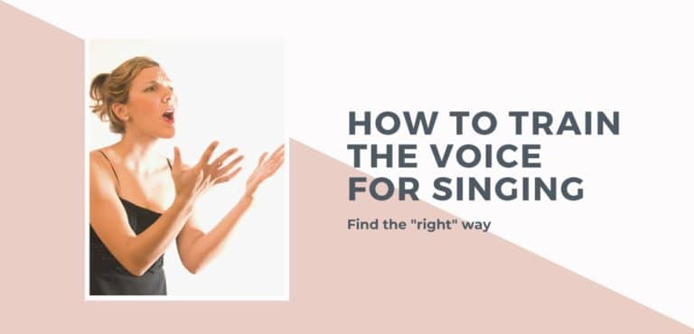 "How to Train the Voice for Singing – Finding the ""right"" way"