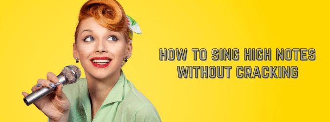 How to Sing High Notes Without Cracking