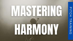 Mastering Harmony
